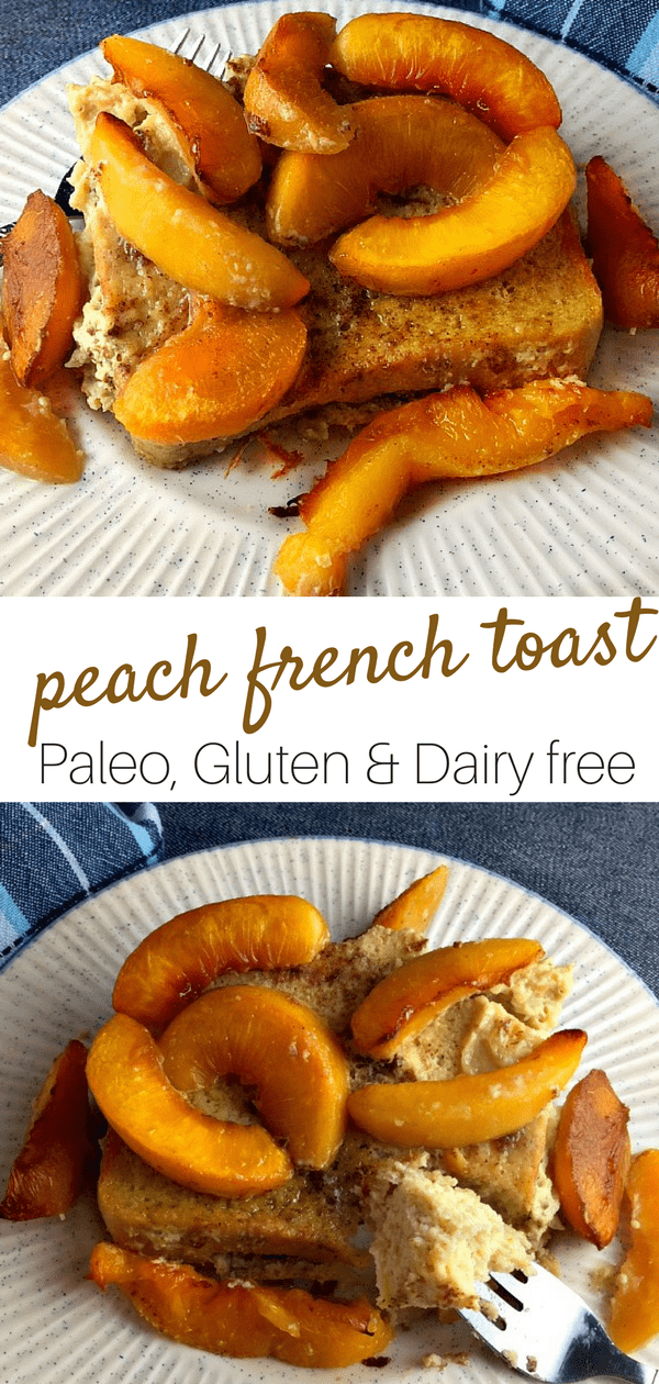 Paleo Peach French Toast