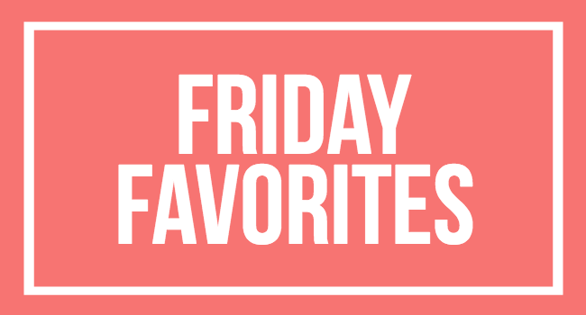 Friday Favorites #1