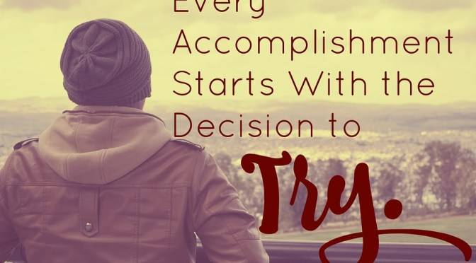 Monday Motivation:  Just Try