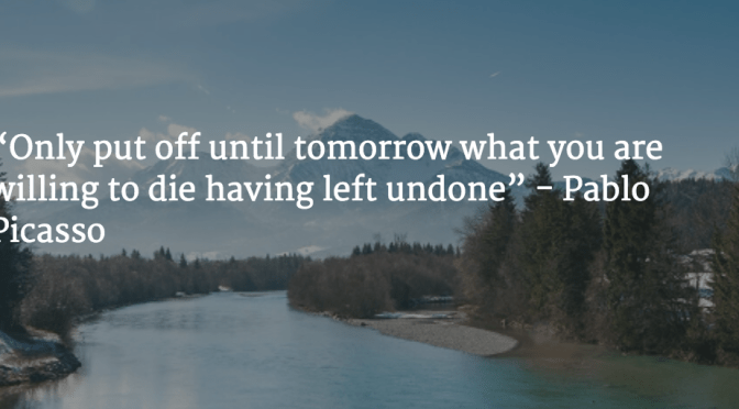 Monday Motivation:  Don't Wait Until Tomorrow