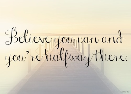 Monday Motivation:  Believe You Can