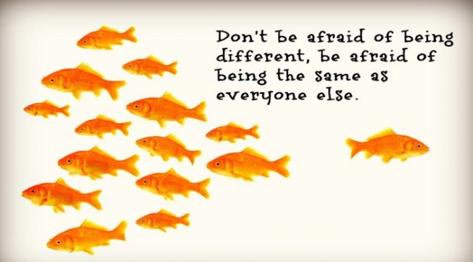 Monday Motivation:  Don't Be Afraid to Be Different