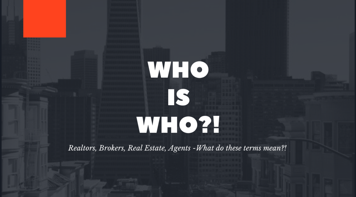 let's talk : REALTOR, AGENT, BROKER – WHAT IS THE DIFFERENCE?!