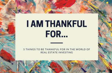 let's talk: 5 THINGS TO BE THANKFUL FOR AS A REAL ESTATE INVESTOR