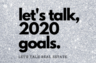 let's talk: 2020 GOALS