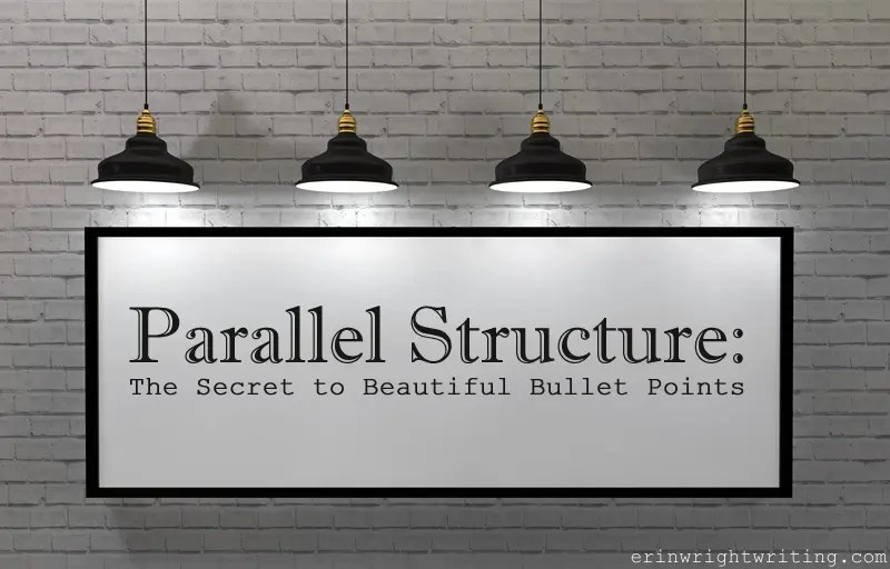 Parallel Structure: The Secret to Beautiful Bullet Points