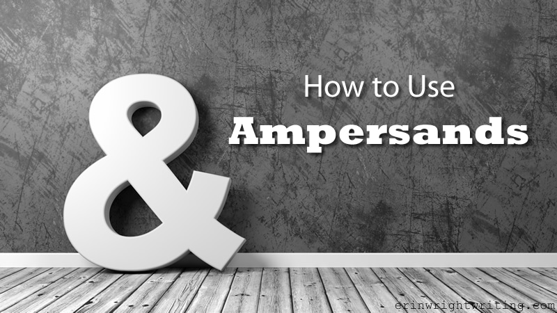 How To Use Ampersands Erinwrightwriting