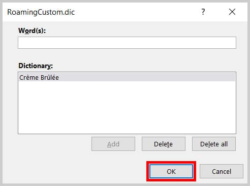 Image of the RoamingCustom.dic Dialog Box OK Button | Step 8 in How to Edit Your Custom Dictionary in Word