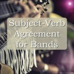 Subject-Verb Agreement for Bands