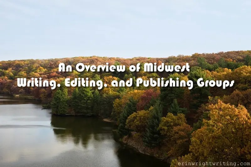 Starved Rock State Park, Utica, Illinois: An Overview of Midwest Writing, Editing, and Publishing Groups