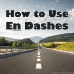 How to Use En Dashes