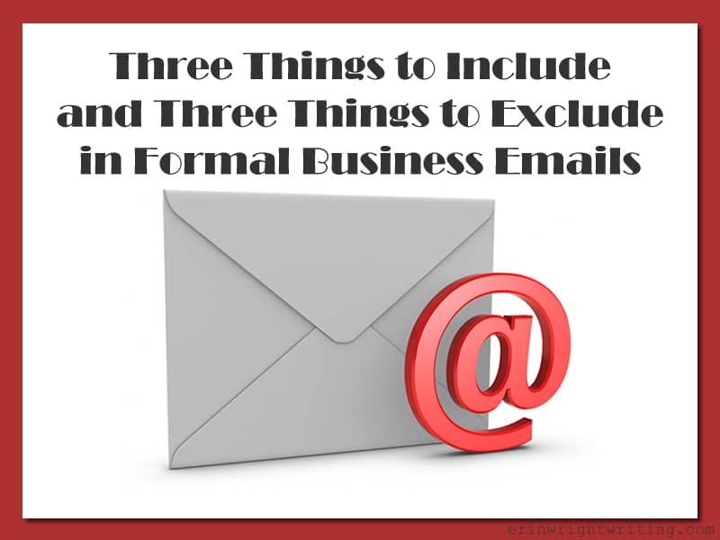 three things to include and three things to exclude in formal