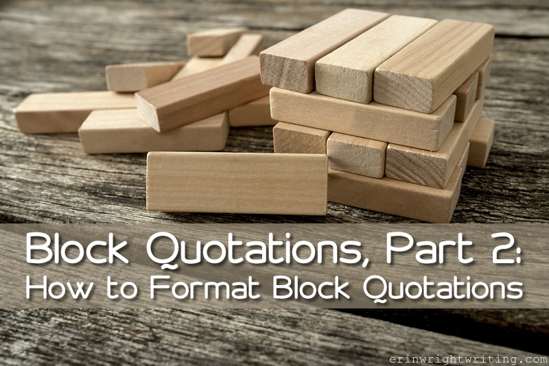 Block Quotations, Part 2: How to Format Block Quotations | Wooden Blocks on Wooden Table