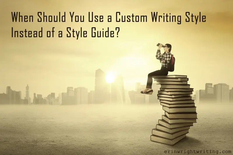 When Should You Use a Custom Writing Style Instead of a Style Guide?