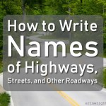 How to Write Names of Highways, Streets, and Other Roadways
