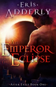 An Emperor for the Eclipse by Eris Adderly ebook cover