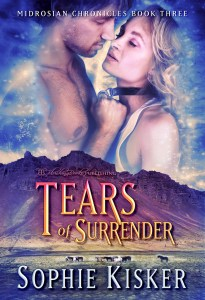 Midrosian Chronicles Book 3: Tears of Surrender by Sophie Kisker