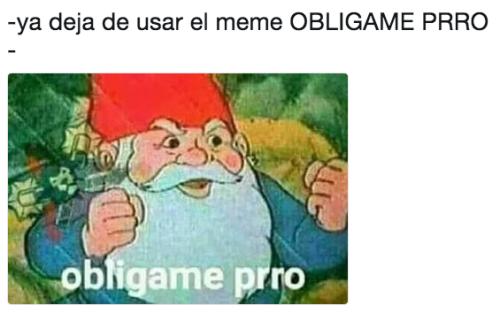 Memes obligame prro