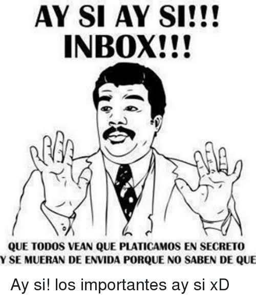 Meme de ay sí para hacerte el interesante en facebook pidiendo inbox