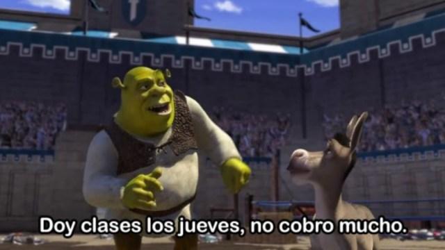 Shrek doy clases los jueves no cobro mucho cuánto cobra