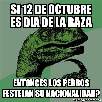 Memes día de la raza del 12 de octubre