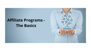 Affiliate Programs - The Basics
