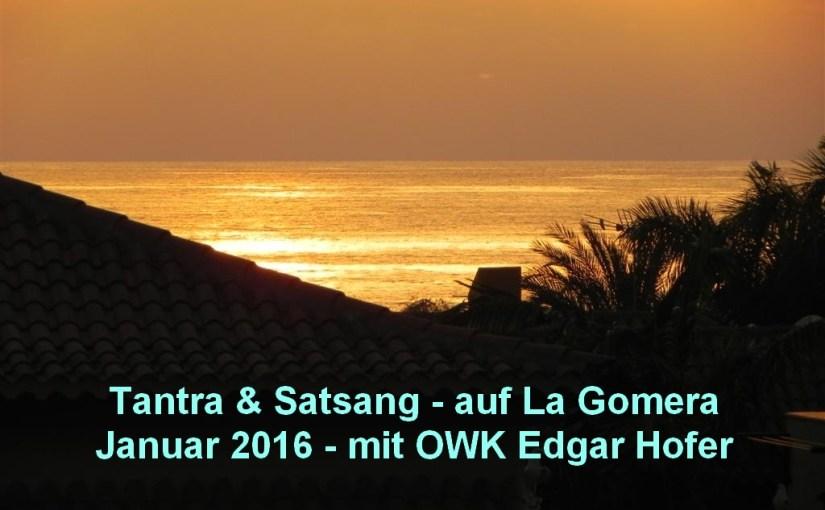 Tantra & Satsang Ferien auf La Gomera, Januar 2016