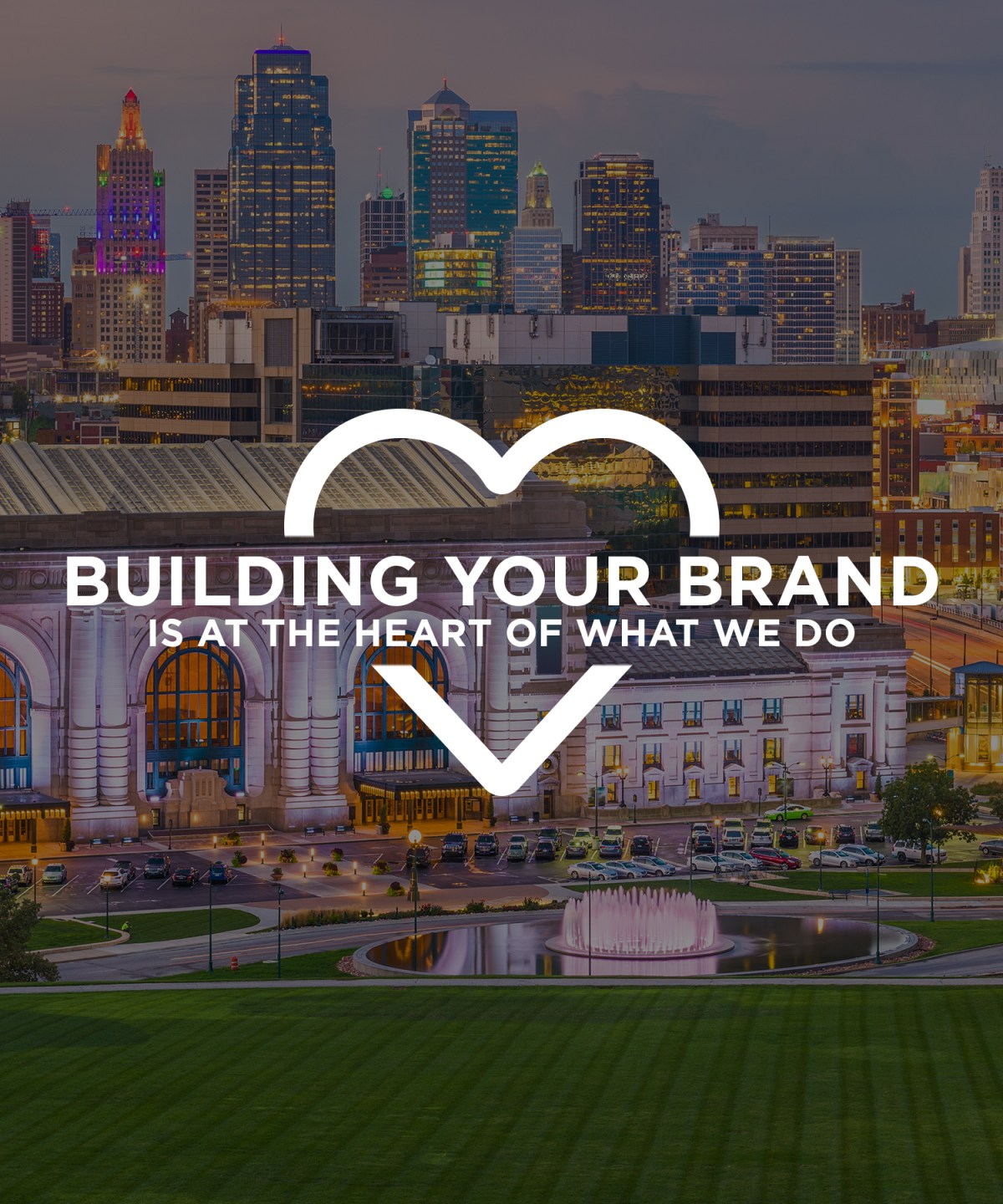 "Kansas City skyline with a heart overlayed and text ""Building Your Brand is at the heart of what we do"""