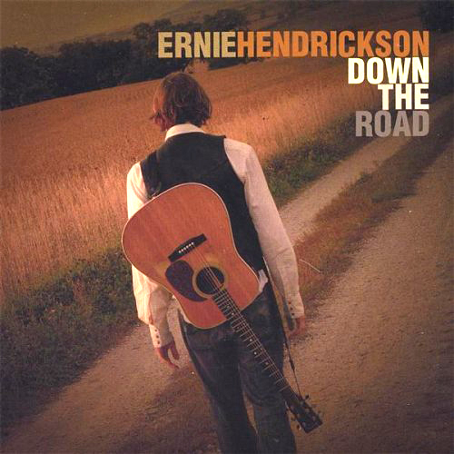 Down The Road - Ernie Hendrickson