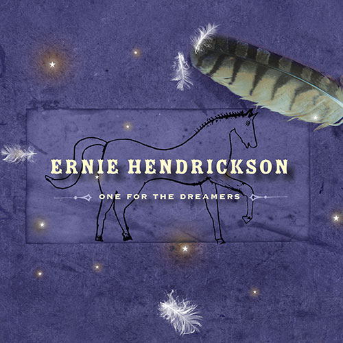 One For The Dreamers - Ernie Hendrickson