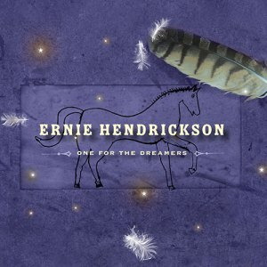 Ernie Hendrickson - One For The Dreamers