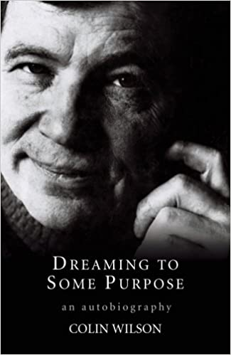Колин Уилсон, «Мечтания с какой-то целью» (Dreaming to Some Purpose)