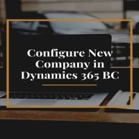 Configure New Company in Dynamics 365 BC