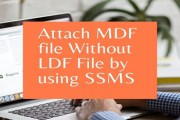 Attach MDF file Without LDF File by using SSMS