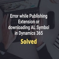 Error while Publishing Extension or downloading AL Symbol in Dynamics 365- Solved