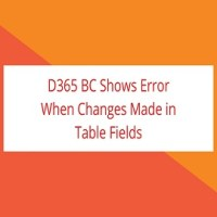 D365 BC Shows Error When Changes Made in Table Fields- Solved