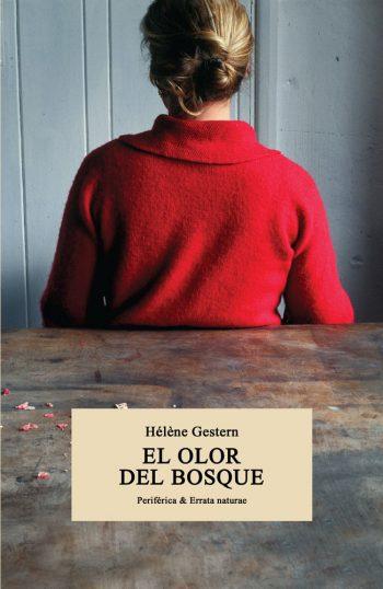 """""""El olor del bosque"""", de Hélène Gestern. Periferica & Errata naturae."""