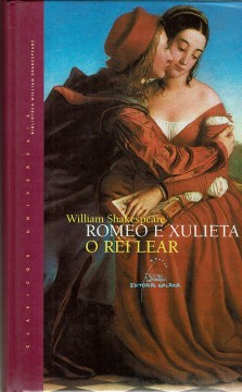 O rei lear e Romeo e Xulieta