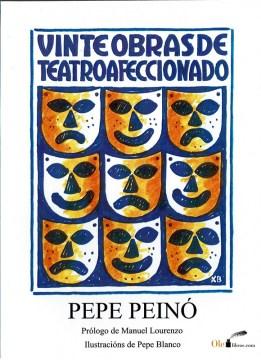 Vinte obras de teatro afeccionado de Pepe Peinó