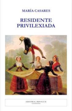 Residente privilexiada - María Casares