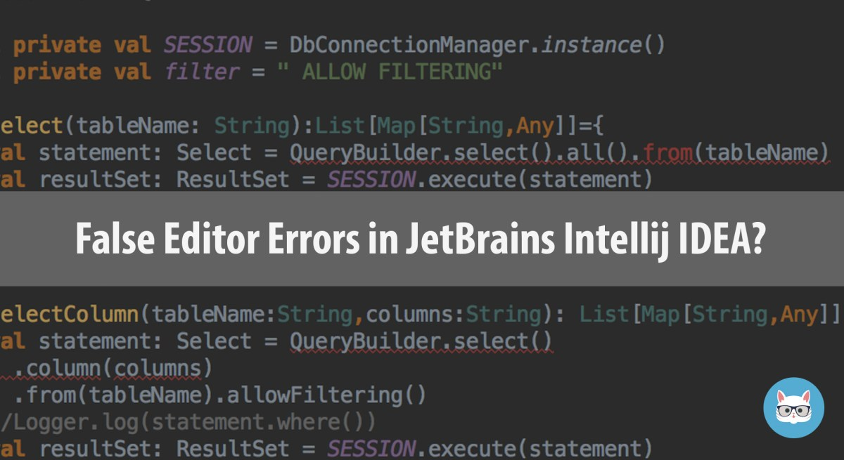 How to solve JetBrains IntelliJ IDEA false editor error problem