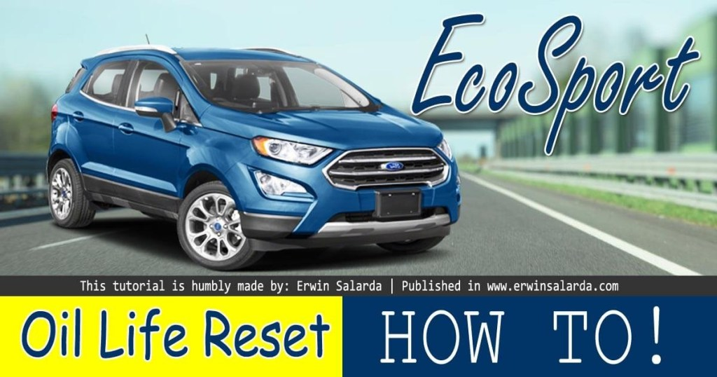 How To Reset Ford Ecosport Engine Oil Change Due Service
