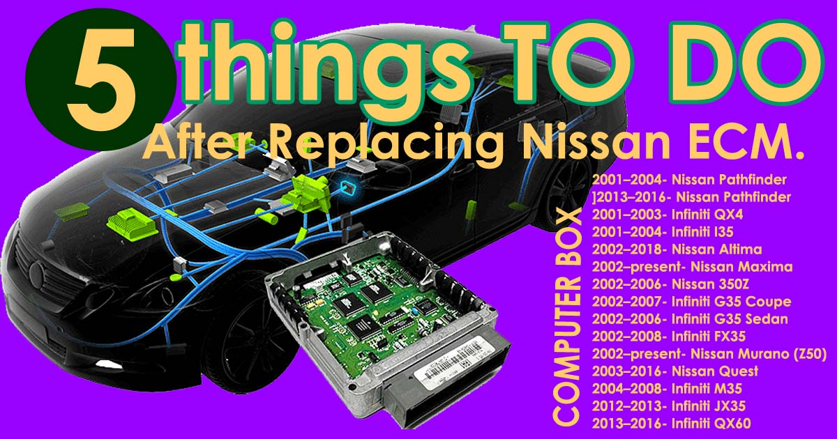 5 Things to do after Replacing the ECM Nissan Cars (VQ40DE ENGINE)