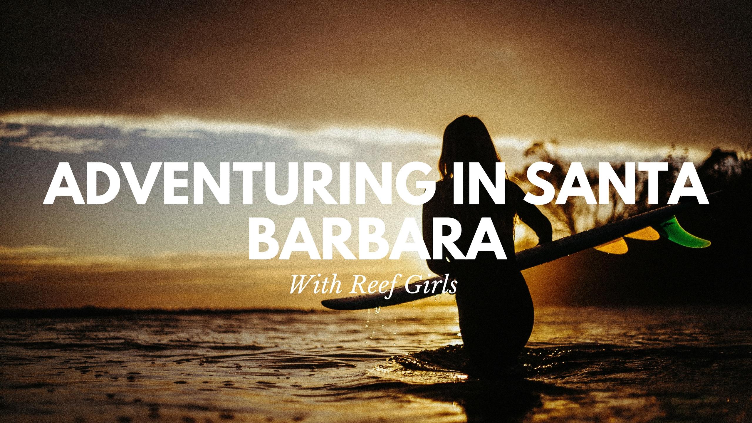 Adventuring in Santa Barbara