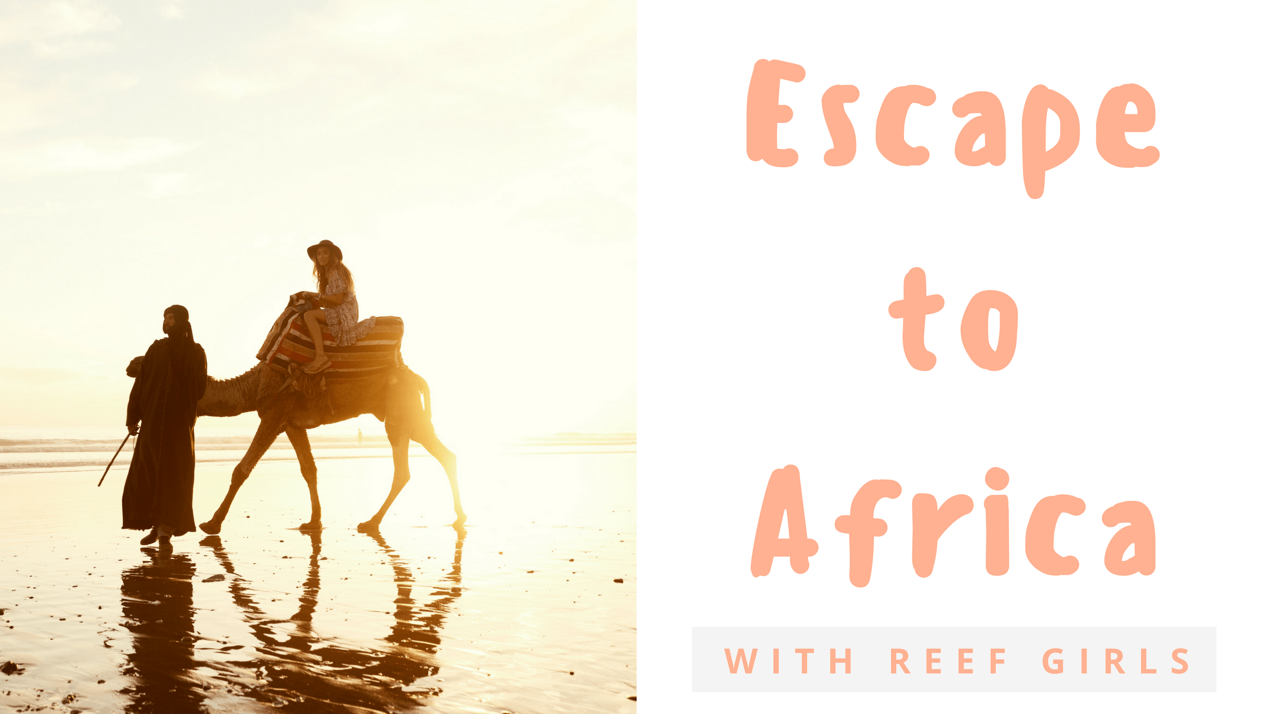 Escape to Africa with Reef Girls