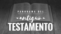 Panorama Del Antiguo Testamento