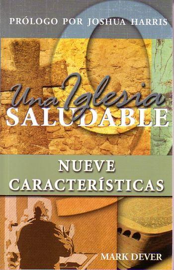 Una Iglesia Saludable: Nueve Características (Libro Completo)