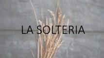 La Soltería