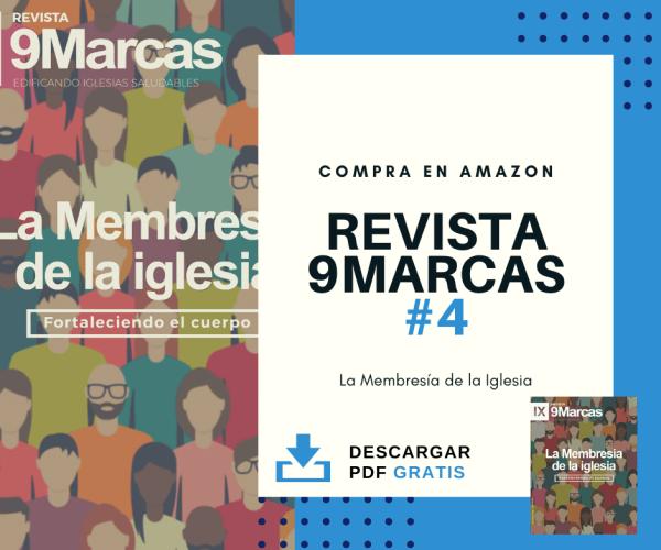 Revista 9Marcas #4 | La Membresia de la Iglesia | Nota del Editor