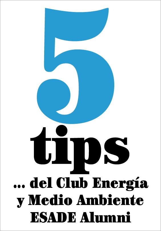 5 tips del… Club Energía y Medio Ambiente ESADE Alumni